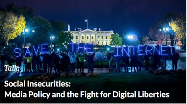 SOCIAL SECURITIES INAUGURAL LECTURE: SOCIAL INSECURITIES: MEDIA POLICY AND THE FIGHT FOR DIGITAL LIB