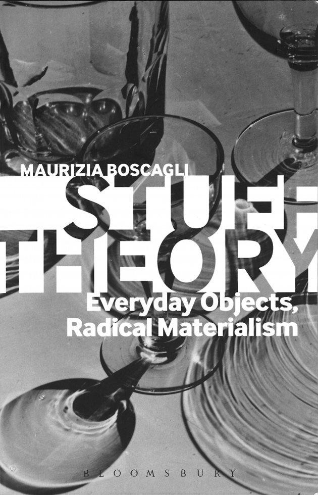 <p>The cover of <em>Stuff Theory: Everyday Objects, Radical Materialism</em> by Maurizia Boscagli.</p>
