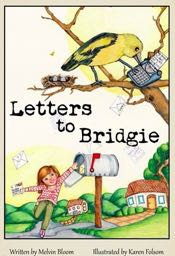 The Lucky Penny Press e-Book, 'Letters to Bridgie,' is written by Mel Bloom and illustrated by Karen Folsom.