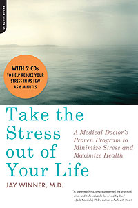 Dr. Jay Winner's new book, <i>Take the Stress out of Your Life</i>, is based on a successful course he&#8217;s taught for nearly 20 years.&#8221; width=&#8220;200&#8221; height=&#8220;301&#8221; /><div class=